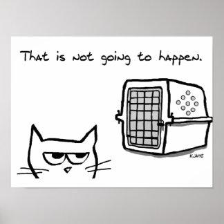 El gato enojado no irá al veterinario póster