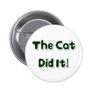 ¡El gato lo hizo Botón Pin