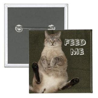 """El gato """"ME ALIMENTA"""" el botón cuadrado Pin Cuadrado"""