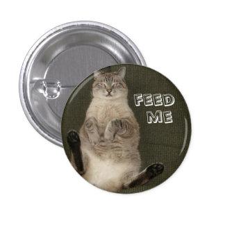 """El gato """"ME ALIMENTA"""" el botón redondo Pin Redondo De 1 Pulgada"""