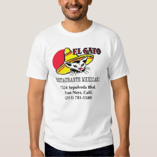 EL Gato Restaurante Mexicano Shirts