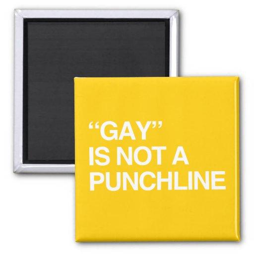 EL GAY NO ES UN PUNCHLINE IMÁN
