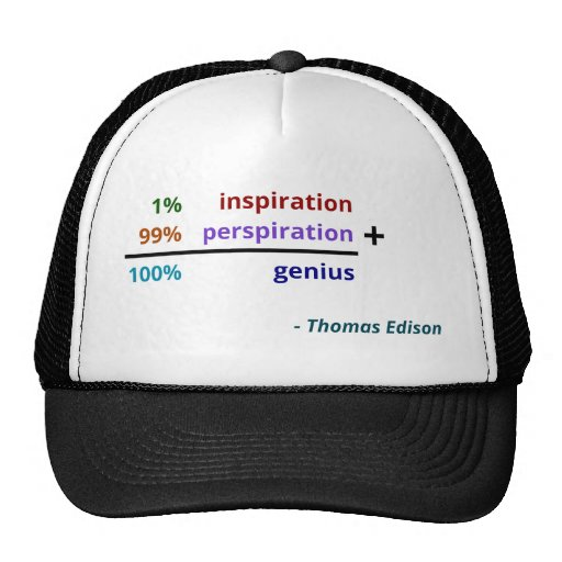 El genio es transpiración de la inspiración y del  gorras