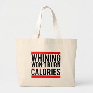 El gimoteo no quemará calorías bolsa tela grande