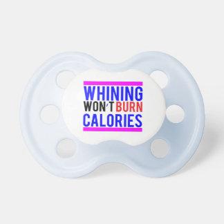 El gimoteo no quemará calorías chupete