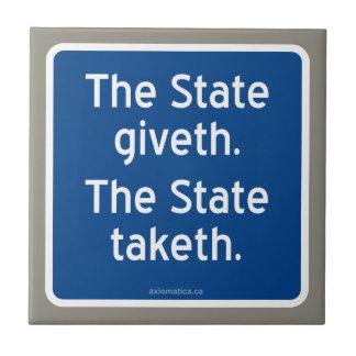El giveth del estado. El estado taketh. Tejas