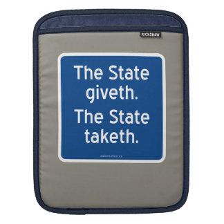 El giveth del estado. El estado taketh. Fundas Para iPads