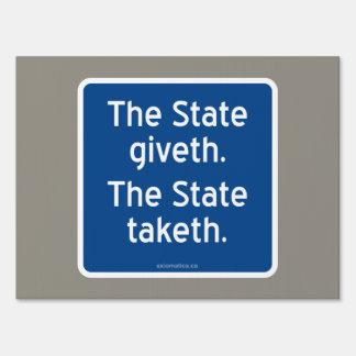 El giveth del estado. El estado taketh. Letreros