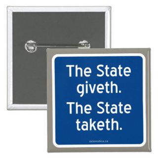 El giveth del estado. El estado taketh. Pin Cuadrado
