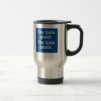 El giveth del estado. El estado taketh. Taza De Viaje