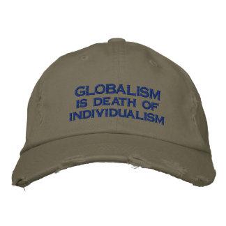El GLOBALISMO es muerte del individualismo Gorras Bordadas