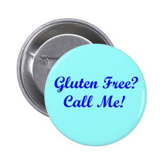 ¿El gluten libera? ¡Llámeme! Pin Redondo 5 Cm