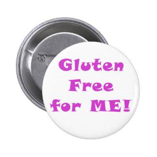 El gluten libera para mí pin redondo de 2 pulgadas