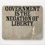 El gobierno es la negación de la libertad Mousepad Alfombrillas De Ratones