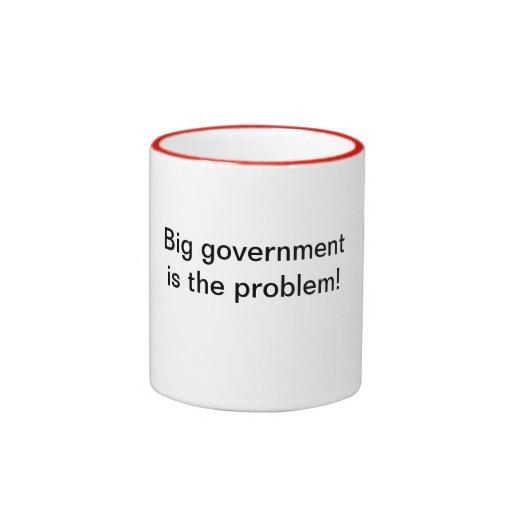 ¡El gobierno grande es el problema! Taza