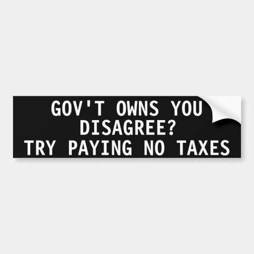 El gobierno le posee. ¿Discrepe? Pegatina Para Auto