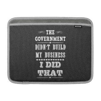 El gobierno no construyó mi negocio que hice eso funda para macbook air