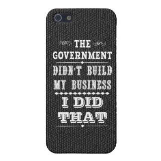 El gobierno no construyó mi negocio que hice eso iPhone 5 fundas