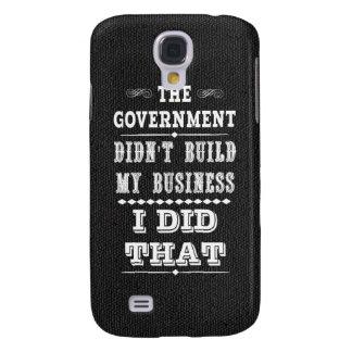 El gobierno no construyó mi negocio que hice eso samsung galaxy s4 cover