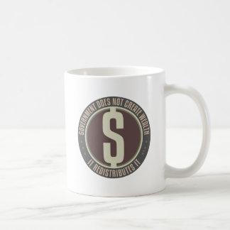 El gobierno no crea riqueza taza de café