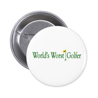 El golfista peor de los mundos pin redondo de 2 pulgadas