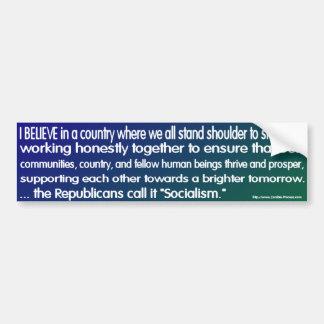 """El GOP lo llama """"socialismo """" Pegatina Para Auto"""