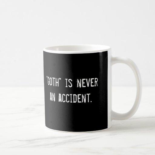 """El """"gótico"""" nunca es un accidente., """"gótico"""" nunca tazas de café"""