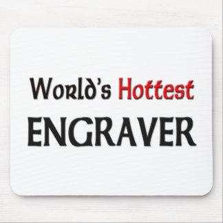 El grabador más caliente de los mundos alfombrilla de ratón