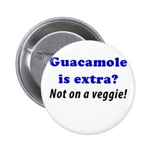 El Guacamole es adicional no en un Veggie Pin