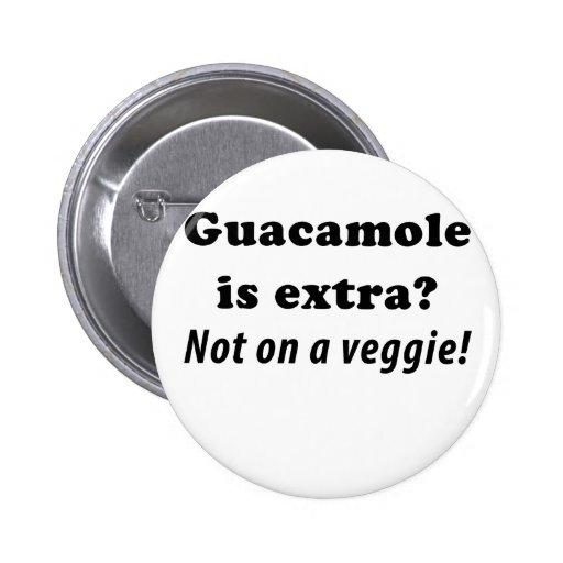 El Guacamole es adicional no en un Veggie