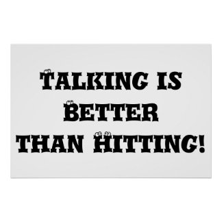 El hablar es mejor que golpeando - matón anti impresiones