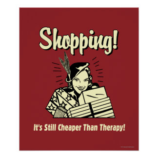 El hacer compras: Más barato que terapia Poster