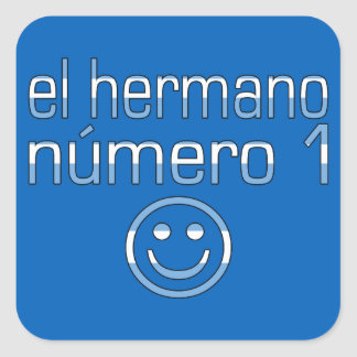 El Hermano Número 1 - Number 1 Brother Argentine Square Sticker