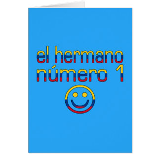 El Hermano Número 1 - Number 1 Brother Colombian Card