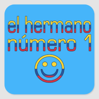 El Hermano Número 1 - Number 1 Brother Colombian Square Sticker