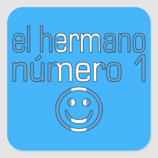 El Hermano Número 1 - Number 1 Brother Guatemalan Square Sticker
