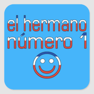 El Hermano Número 1 - Number 1 Brother in Chilean Square Sticker