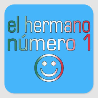 El Hermano Número 1 - Number 1 Brother in Mexican Square Sticker
