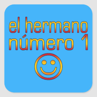El Hermano Número 1 - Number 1 Brother in Spanish Square Sticker