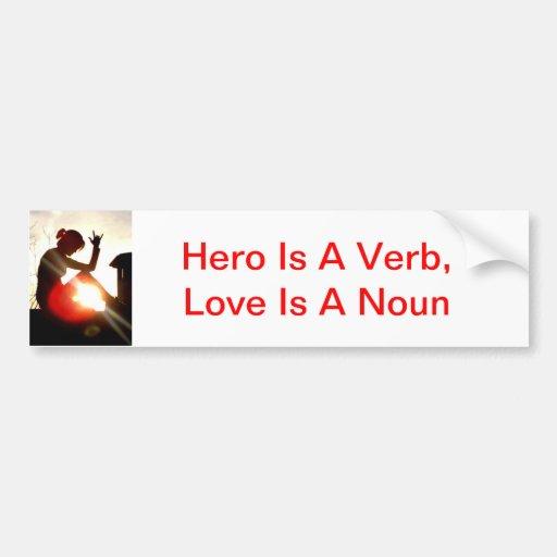 El héroe es un verbo, amor es pegatina para el par pegatina de parachoque