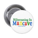 El Hibernating en Mancave Pin