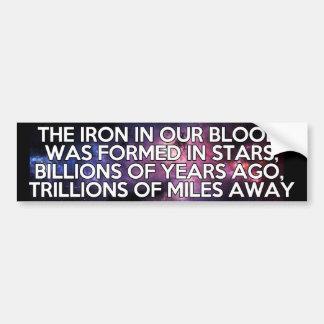 El hierro en nuestra sangre fue formado en mil mil etiqueta de parachoque