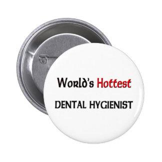 El higienista dental más caliente de los mundos pin redondo 5 cm