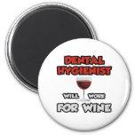 El higienista dental… trabajará para el vino iman de nevera