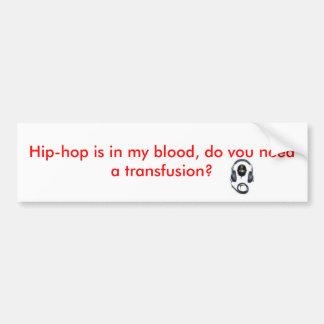 El hip-hop está en mi sangre, usted necesita un tr pegatina para auto