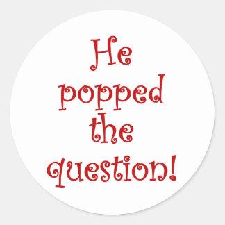 ¡Él hizo estallar la pregunta! Etiquetas Redondas