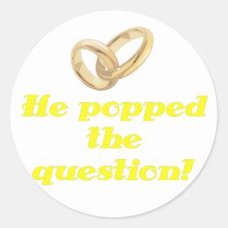 Él hizo estallar la pregunta pegatina redonda