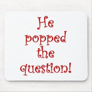 ¡Él hizo estallar la pregunta! Tapetes De Ratones