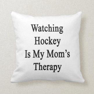 El hockey de observación es la terapia de mi mamá cojin