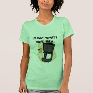 El Hogar-brew de la mamá irritable Camisetas